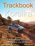 Trackbook Korsika: 54 Abenteuer-Routen für Bullis, SUVs und Off-Roader