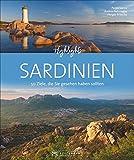 Bildband: Highlights Sardinien. 50 Ziele, die Sie gesehen haben müssen! Ein Bildband-Reiseführer. Jetzt mit 24 Seiten extra. Inklusive ... Die 50 Ziele, die Sie gesehen haben sollten