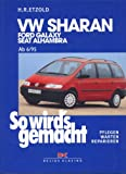 VW Sharan. Ford Galaxy, Seat Alhambra. Ab 6/95 (So wird's gemacht; Bd. 108)
