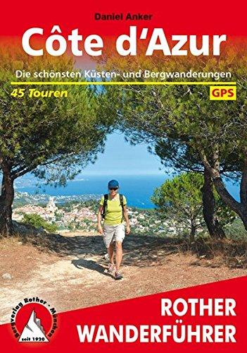 Côte d'Azur: Die schönsten Küsten- und Bergwanderungen. 45 Touren. Mit GPS-Tracks. (Rother Wanderführer)