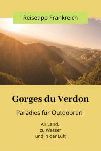 Gorges Du Verdon, Frankreich Reisetipp