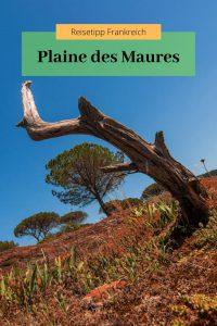 Plaine des Maures, Frankreich Reisetipp